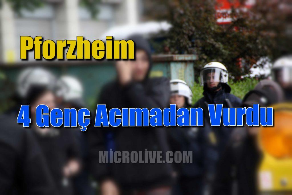 Eşkiya Pforzheim'da Saldırdı