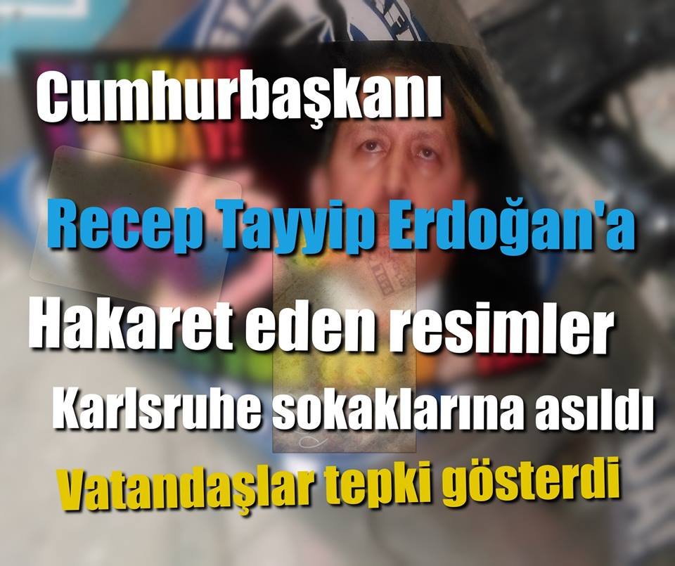Karlsruhe 'de Cumhurbaşkanı Recep Tayyip Erdoğan'a Hakaret