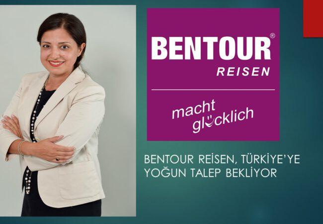 BENTOUR REİSEN, TÜRKİYE'YE YOĞUN TALEP BEKLİYOR